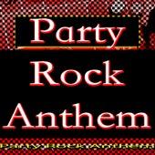 Party Rock Anthem by Party Rock Anthem