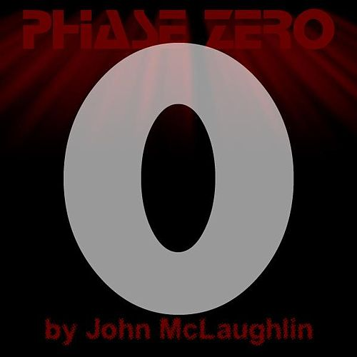Phase Zero - Single by John McLaughlin