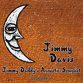 Jimmy Daddy's Acoustic Songlist, Vol. II by Jimmy Davis
