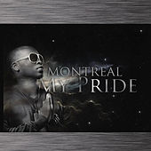 My Pride by Montreal