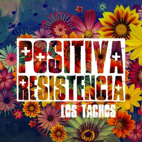 Positiva Resistencia by Los Tachos