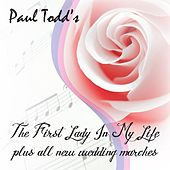 The First Lady In My Life / Plus All New Wedding Marches by Paul Todd