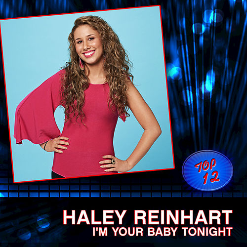 I'm Your Baby Tonight by Haley Reinhart