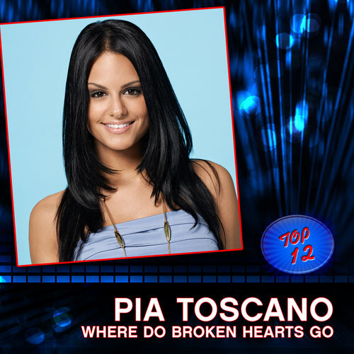 Where Do Broken Hearts Go by Pia Toscano