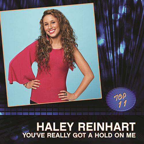 You've Really Got A Hold On Me by Haley Reinhart
