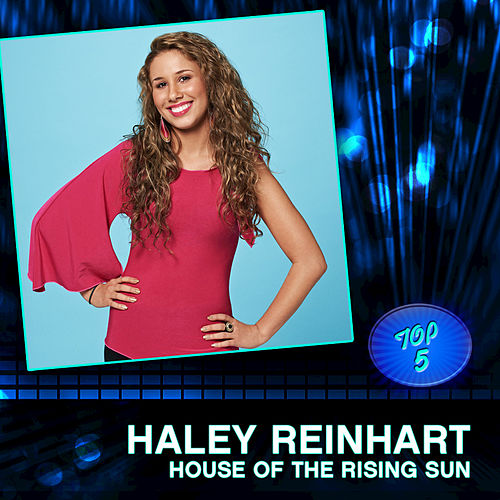 House Of The Rising Sun by Haley Reinhart