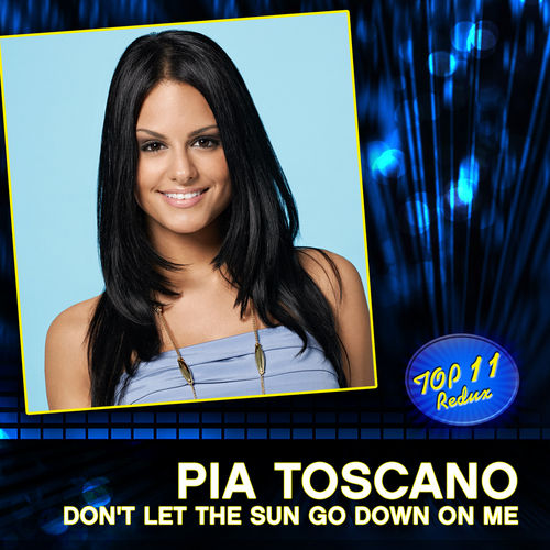 Don't Let The Sun Go Down On Me by Pia Toscano