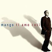 Ti Amo Così by Mango