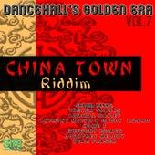 Dancehall's Golden Era Vol.7 - China Town Riddim by Various Artists