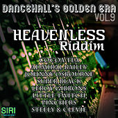 Dancehall's Golden Era Vol.9 - Heavenless Riddim by Various Artists