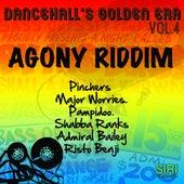Dancehall's Golden Era Vol.4 - Agony Riddim by Various Artists