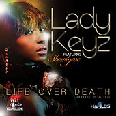 Life Over Death by Lady Keyz