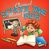 Classical School Time Music for Kids by Various Artists
