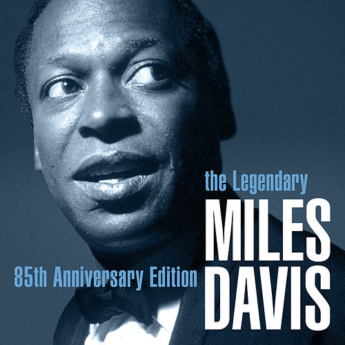 The Legendary Miles Davis - 85th Anniversary Edition by Miles Davis