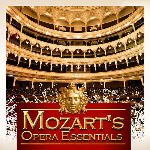Mozart's Opera Essentials by Various Artists