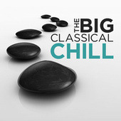 The Big Classical Chill by Various Artists