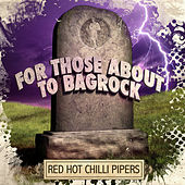 For Those About To Bagrock - EP by Red Hot Chilli Pipers
