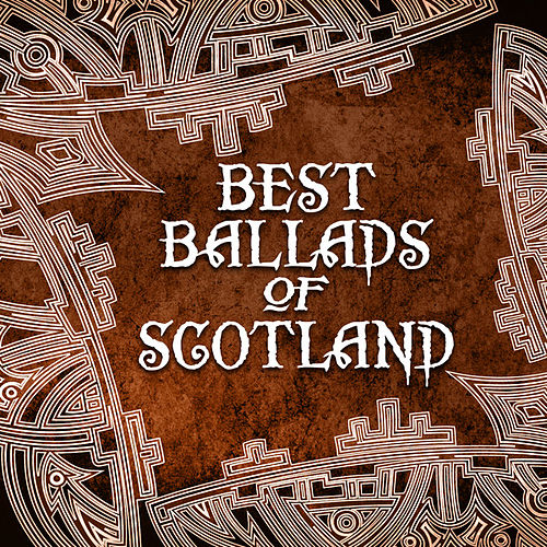 Best Ballads of Scotland by Various Artists
