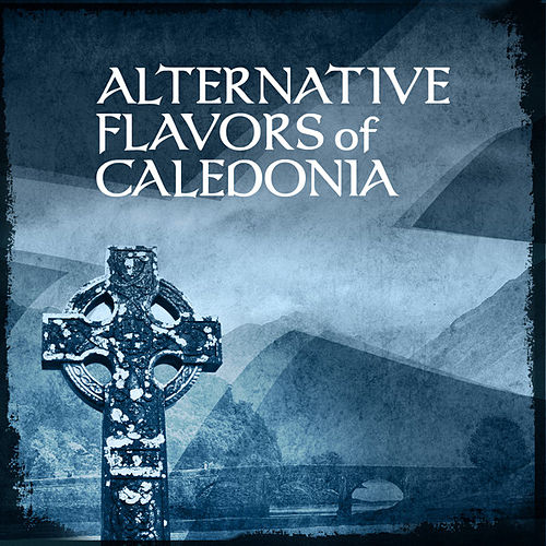 Alternative Flavors of Caledonia by Various Artists