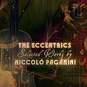 The Eccentrics - Selected Works by Niccoló Paganini by Various Artists