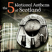 The 5 National Anthems of Scotland - EP by Various Artists