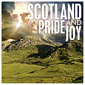 Scotland My Pride and Joy by Various Artists