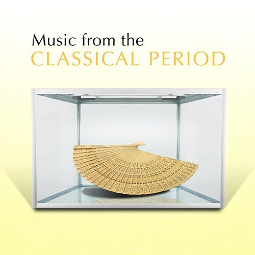 Music from the Classical Period by Various Artists