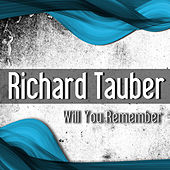 Will You Remember by Richard Tauber
