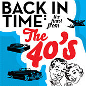 Back in Time - The Finest from the 1940's by Various Artists