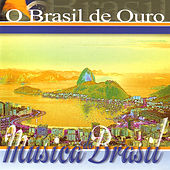 Música do Brasil. O Brasil de Ouro by Various Artists