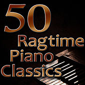 50 Ragtime Piano Classics (Best Of Scott Joplin, Joseph Lamb & James Scott) by Ragtime Music Unlimited