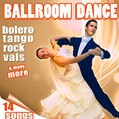 14 Hits Ballroom Dance. Different Dance Styles by Various Artists