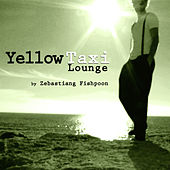 Yellow Taxi Lounge II by Zebastiang Fishpoon by Various Artists