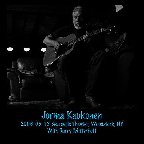 2006-05-13 Bearsville Theater, Woodstock, NY by Jorma Kaukonen