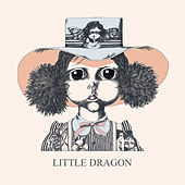 Little Dragon by Little Dragon