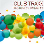 Club Traxx - Progressive Trance #2 by Various Artists