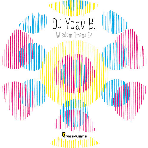 Wisdom Traxx EP by Dj Yoav B.