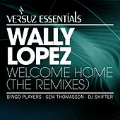 Welcome Home (Remixes) by Wally Lopez
