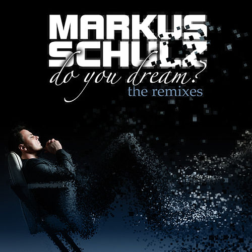 Do You Dream? [The Remixes] by Markus Schulz