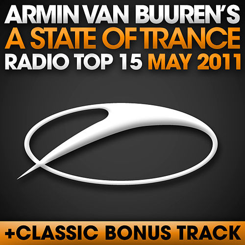 A State Of Trance Radio Top 15 - May 2011 by Various Artists