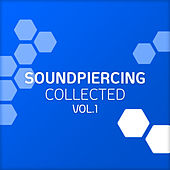 Soundpiercing Collected, Vol. 1 by Various Artists