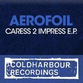 Caress 2 Impress E.P. by Aerofoil