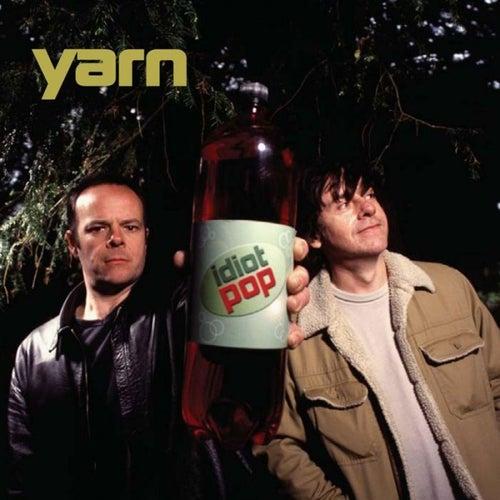 Idiot Pop by Yarn