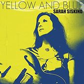 Yellow and Blue by Sarah Siskind