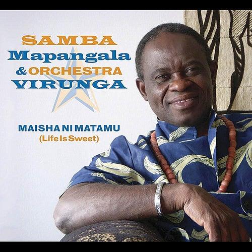 Maisha ni Matamu by Samba Mapangala