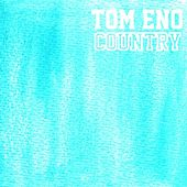 Country by Tom Eno