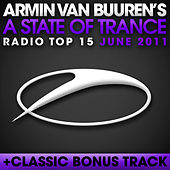 A State Of Trance Radio Top 15 - June 2011 by Various Artists