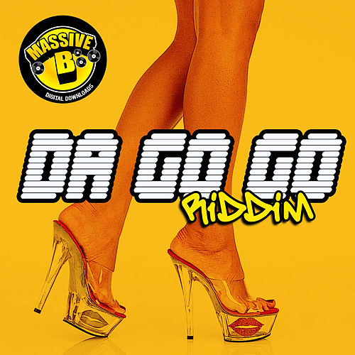 Massive B Presents: Da Go Go Riddim by Various Artists