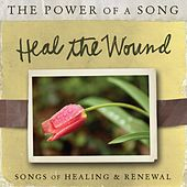 Heal The Wound: Songs of Healing & Renewal von Ultimate Tracks