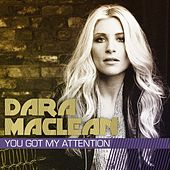 You Got My Attention by Dara Maclean